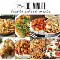 Collage of 30 Minute back to school meal recipes