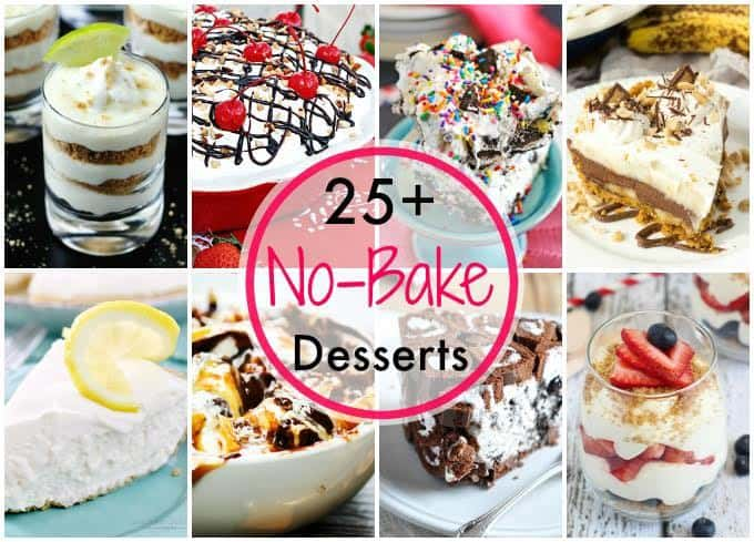 25+ No-Bake Dessert Recipes - Perfect desserts for the hot summer months or when you just don't want to deal with the oven!