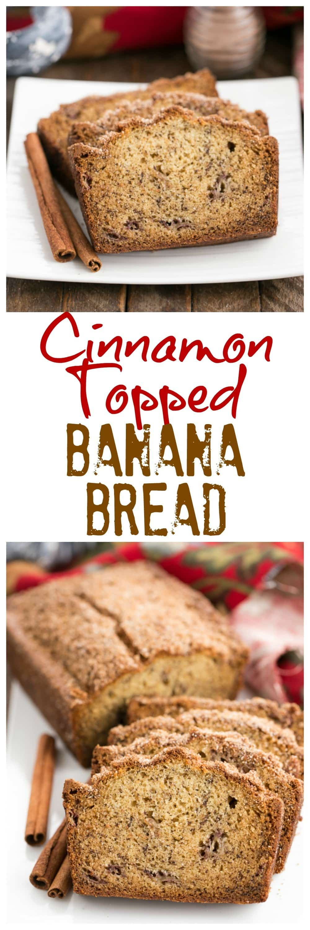 collage photo of Cinnamon Topped Banana Bread