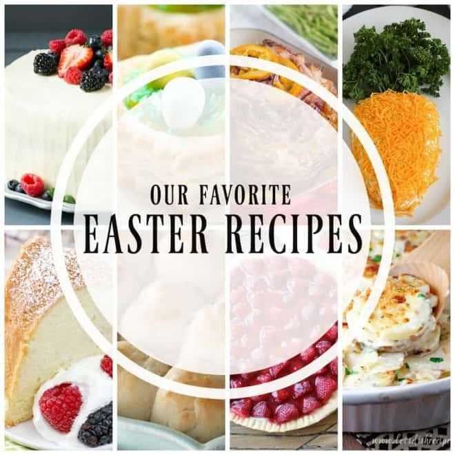 Titled photo collage - our favorite Easter Recipes