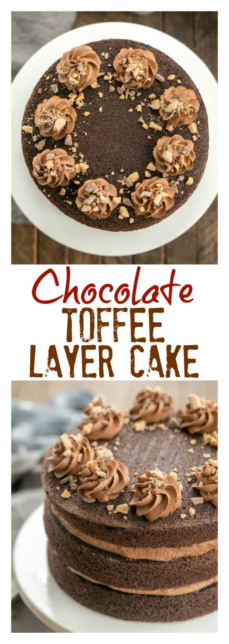 Triple Layer Chocolate Toffee Cake | 3 rich chocolate layers filled with chocolate buttercream and toffee bits