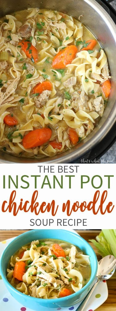 Chicken Noodle Soup in an Instant Pot. Pin for Pinterest