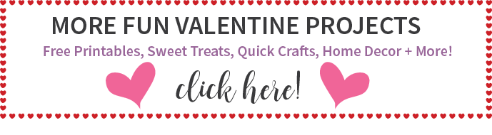 Click Here for A collection of easy Valentine Ideas!