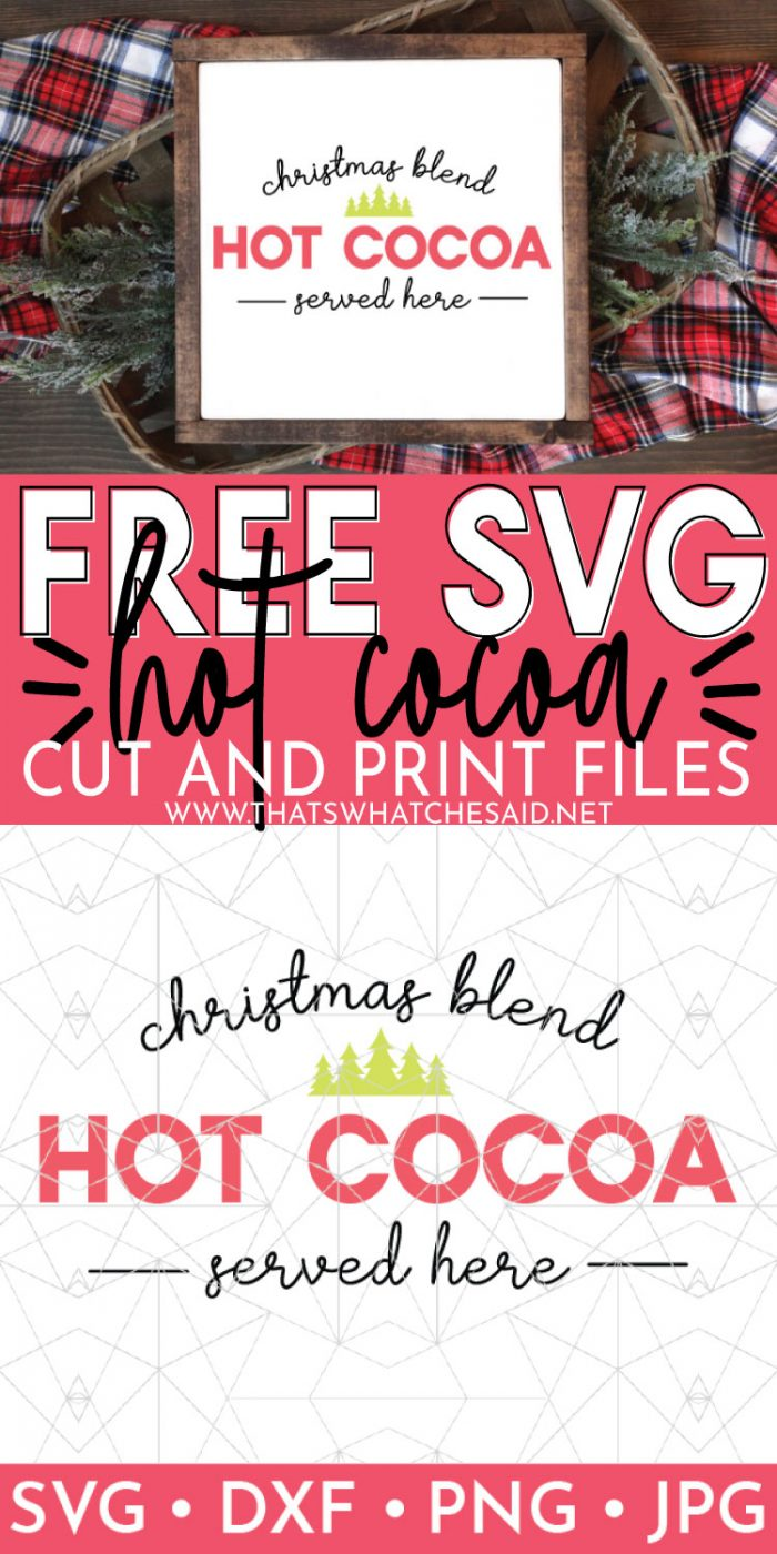Pin image of hot cocoa sign on top and hot cocoa svg on the bottom