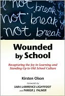 Wounded by School by Kirsten Olson