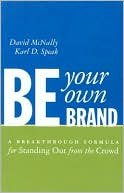 Be Your Own Brand by David McNally and Karl D. Speak