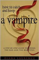 Book Cover Image: How to Catch and Keep a Vampire by Diana Laurence