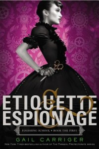 Etiquette and Espionage by Gail Carriger