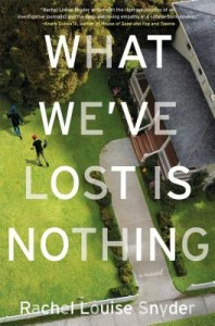 What We've Lost is Nothing by Rachel Louise Synder