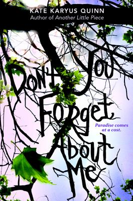 Book Review – (Don't You) Forget About Me by Kate Karyus Quinn
