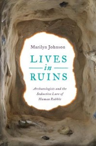 Lives in Ruin by Marilyn Johnson
