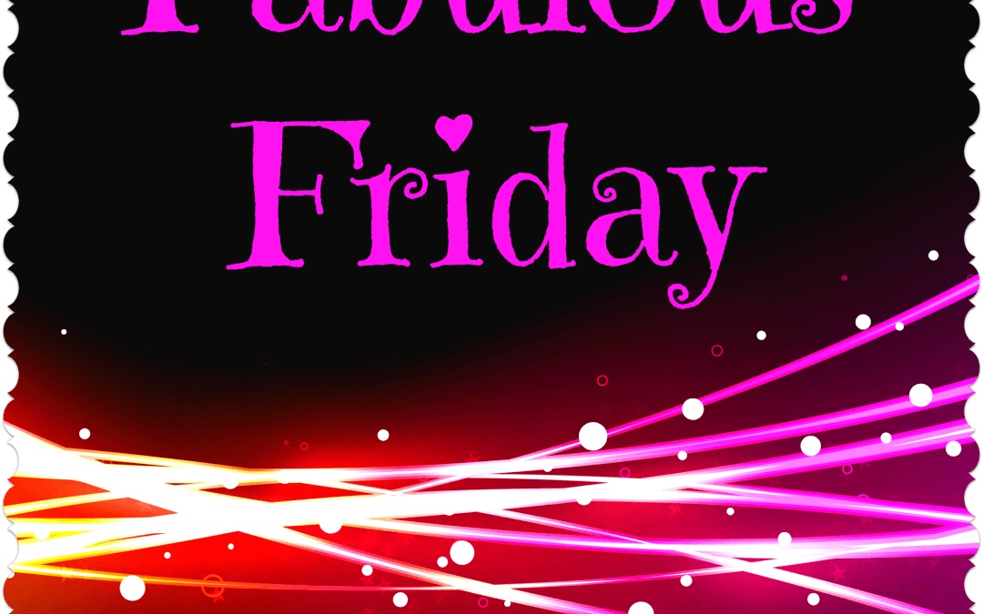 Fabulous Friday – 22 February 2019
