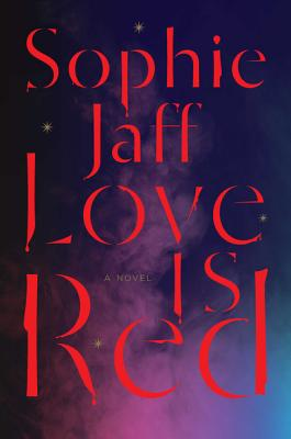 Novel Nuggets – Love is Red by Sophie Jaff