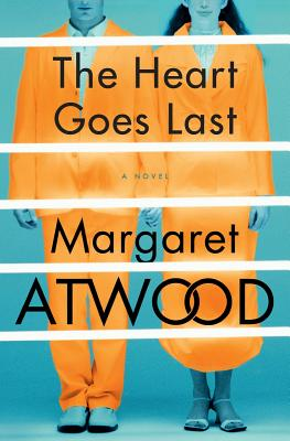 Novel Nuggets – The Heart Goes Last by Margaret Atwood