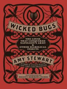 Wicked Bugs by Amy Stewart