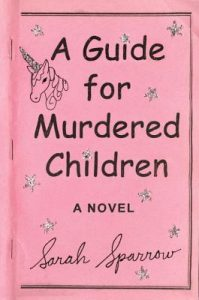 A Guide for Murdered Children by Sarah Sparrow