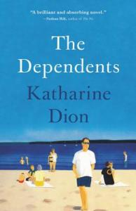 The Dependents by Katherine Dion