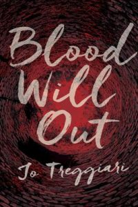 Blood Will Out by Jo Treggiari