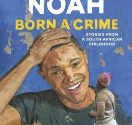 Want to work towards being anti-racist? Try Born a Crime.