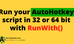 Run AutoHotkey in Specific Bitness with RunWith