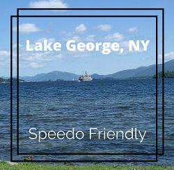 Lake George, NY - Speedo Friendly