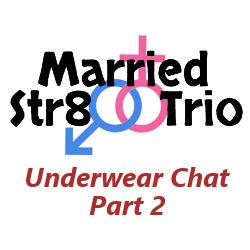 Married Str8 Trio – Underwear Chat Part 2