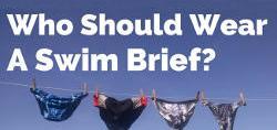Who Should Wear a Swim Brief