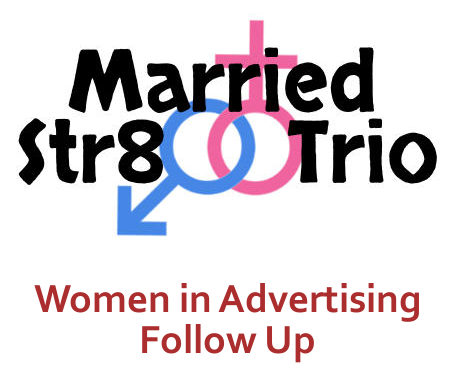 Married Str8 Trio - Women in Advertising Follow Up