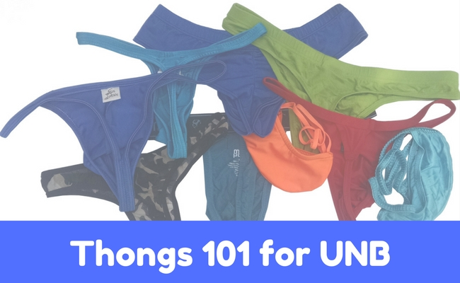 Thongs 101 for UNB Blog
