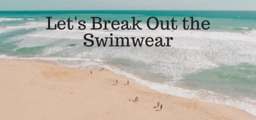 Let's Break Out the Swimwear