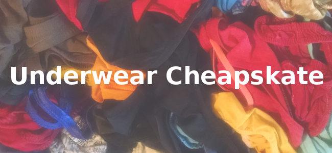 Underwear Cheapskate