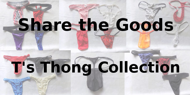 Share the goods: T's thong collection