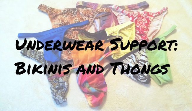 Underwear Support: Bikinis and Thongs