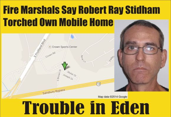 Trouble in Eden Robert Ray Stidham charged with arson