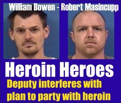 Heroin Heroes William Bowen and Robert Masincupp