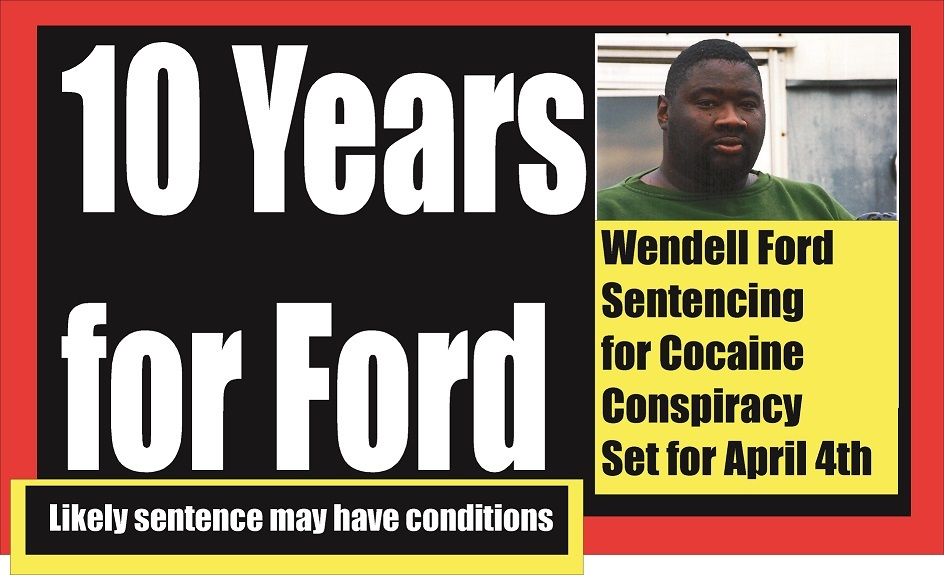 Wendell Ford was sentenced to eight years in a federal prison on cocaine distribution conviction.. He is now out of prison. Doolan never was charged with a crime.