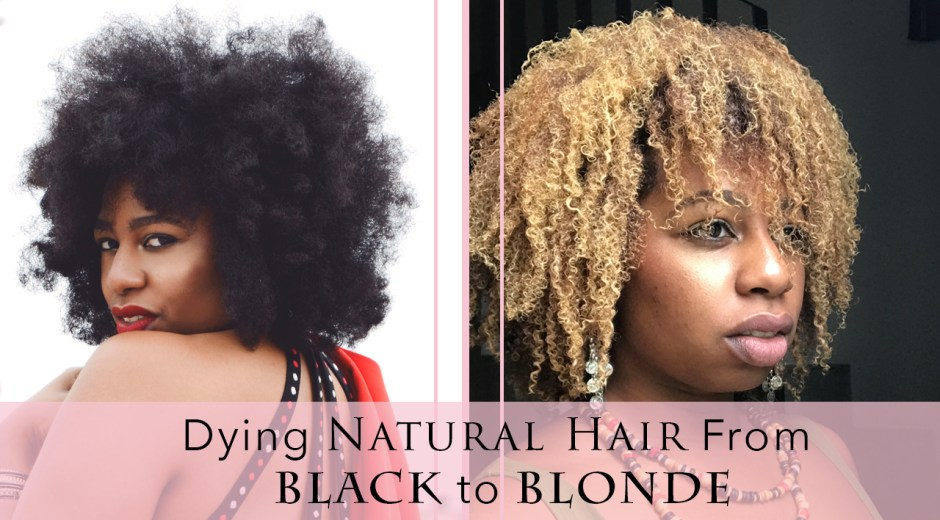 How to Dye Natural Hair Blonde, Dying Natural Hair, How to Dye Natural Hair, How to Bleach Natural Hair, Dying Natural Hair from black to Blonde, How to Dye Curly Hair, Dying Curly Hair Blonde