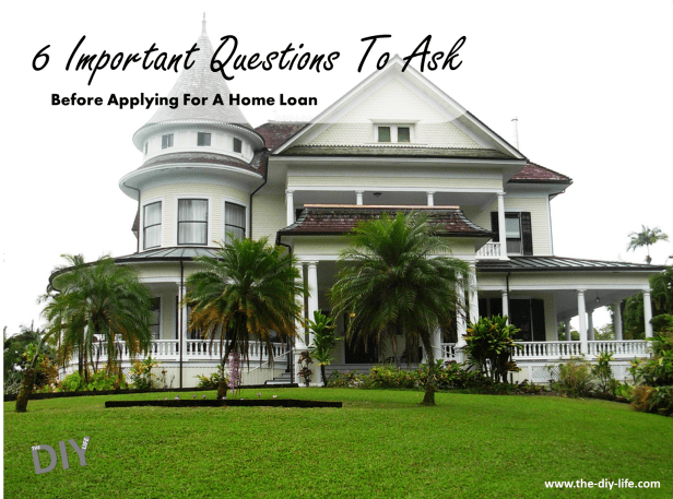 6 important question to ask before applying for a home loan