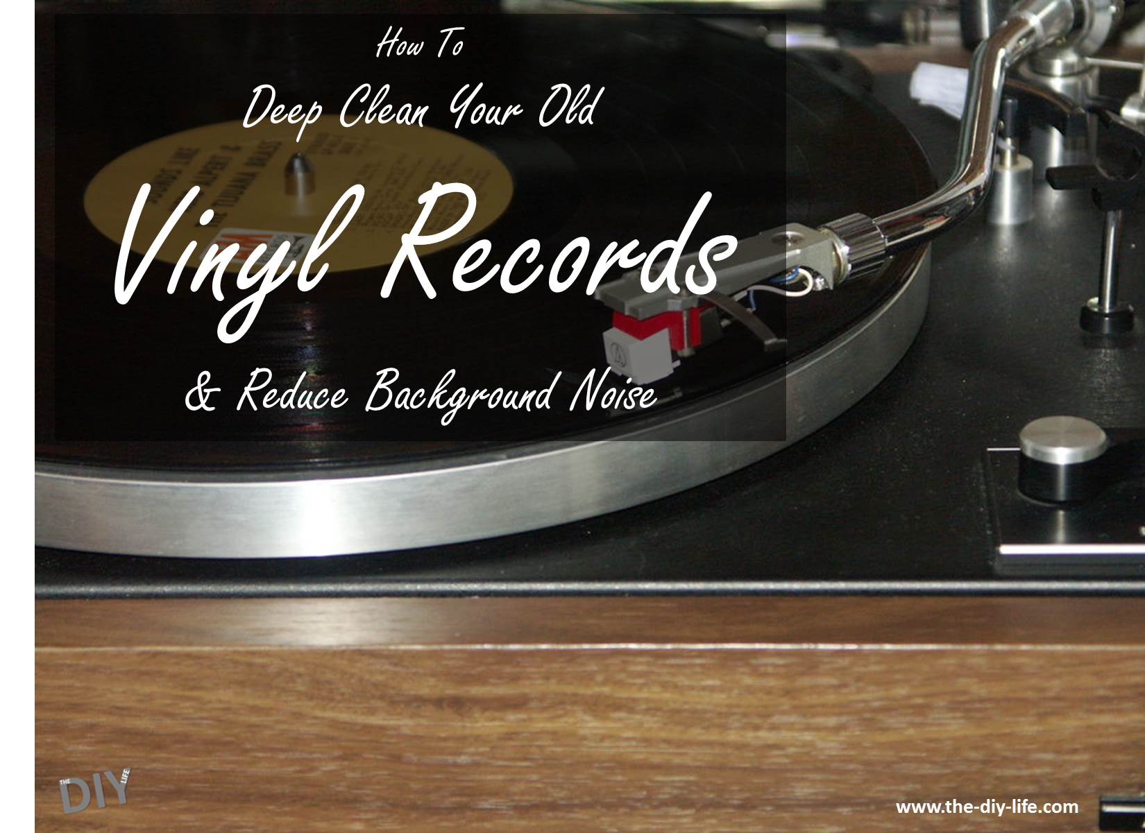 How To Deep Clean Your Old Vinyl Records - Reduce Background Noise