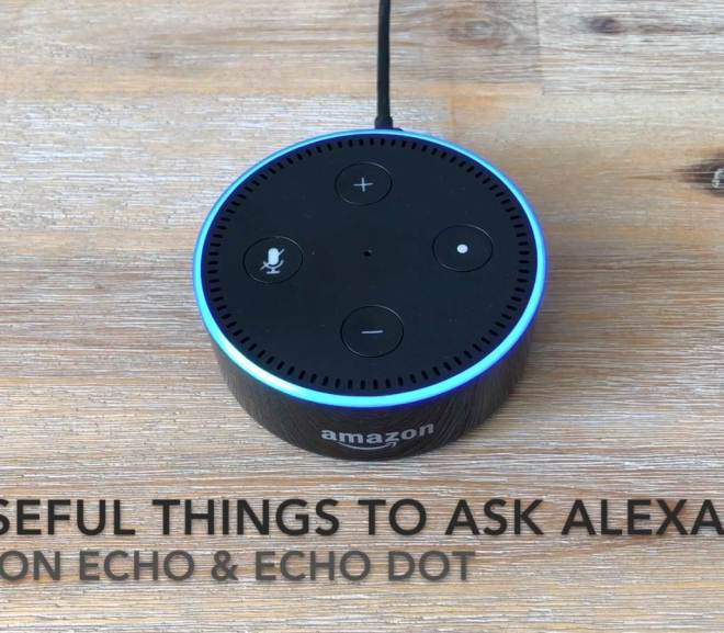 35 Useful Things To Ask Alexa - Amazon Echo