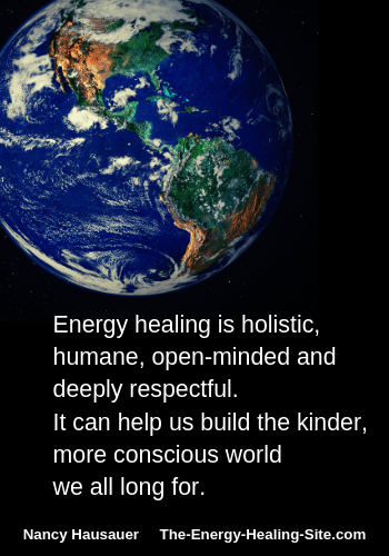 Energy healing can help us build the kinder, more conscious world we all long for.