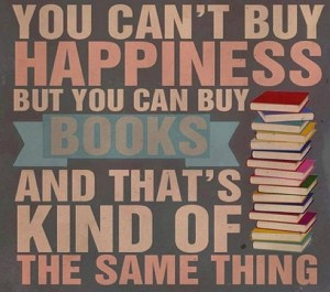 you-cant-buy-happiness-but-you-can-buy-books-and-thats-kind-of-the-same-thing