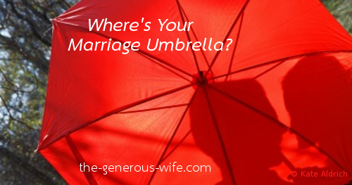 Where's Your Marriage Umbrella - Be intentional about gathering resources to protect your marriage.