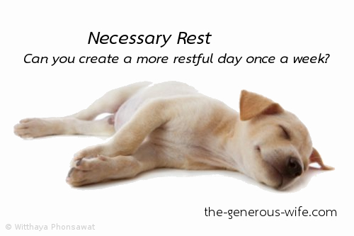Necessary Rest - Can you create a more restful day once a week?