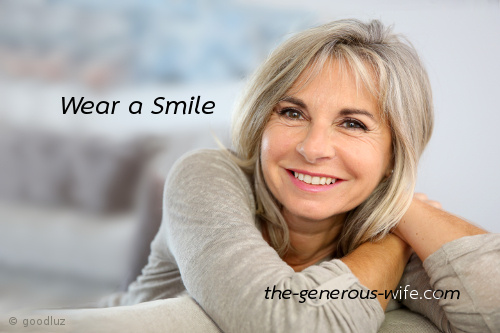 Wear a Smile - The prettiest thing you can wear is a smile.
