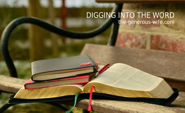 Digging Into the Word – The Generous Wife