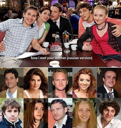 The Russian cast compared with the US cast of How I Met Your Mother