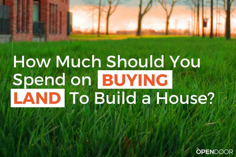 How Much Should You Spend On Buying Land To Build A House