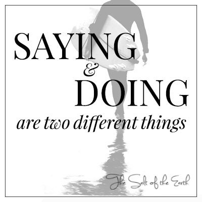 saying and doing are two different things