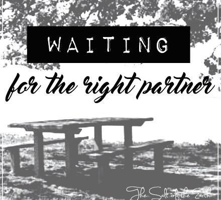 waiting for the right partner
